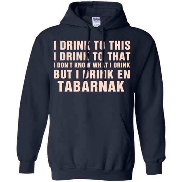 I Drink To This I Drink To That I Don't Know What I Drink But I Drink En Tabarnak Shirt, Hoodie, Tank Apparel 8