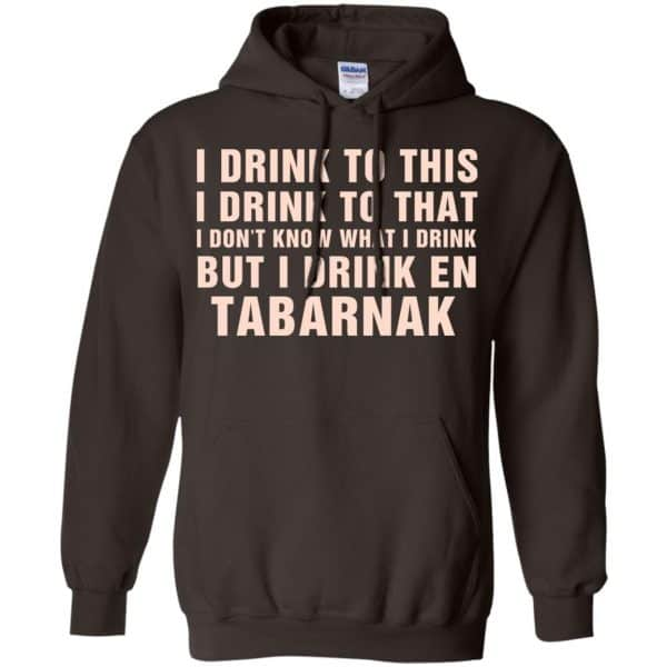 I Drink To This I Drink To That I Don't Know What I Drink But I Drink En Tabarnak Shirt, Hoodie, Tank Apparel 9