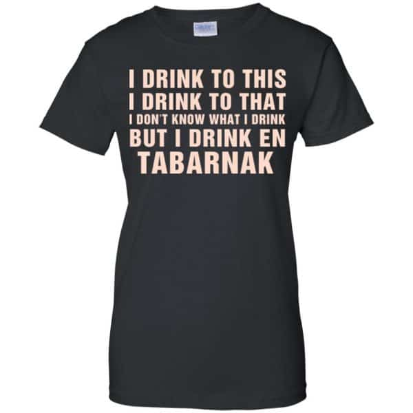 I Drink To This I Drink To That I Don't Know What I Drink But I Drink En Tabarnak Shirt, Hoodie, Tank Apparel 11