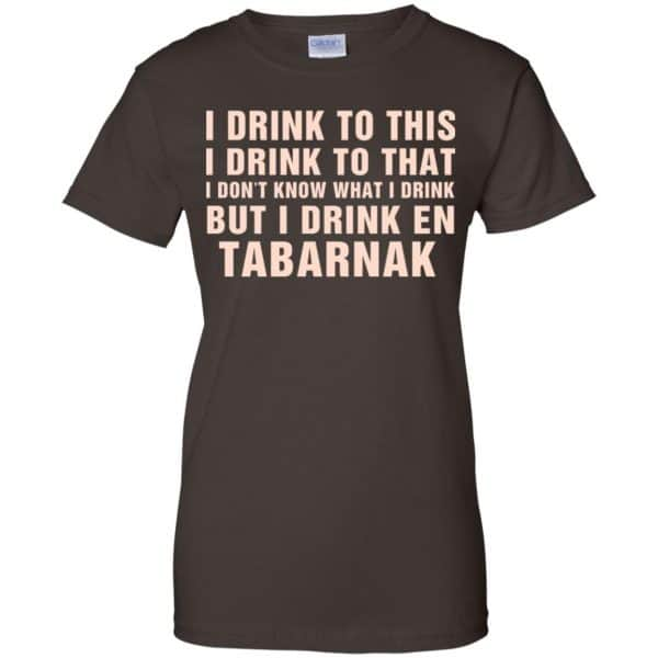 I Drink To This I Drink To That I Don't Know What I Drink But I Drink En Tabarnak Shirt, Hoodie, Tank Apparel 12