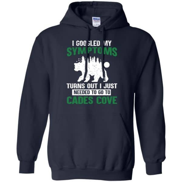 I Googled My Symptoms Turns Out I Just Needed To Go To Cades Cove T-Shirts, Hoodie, Tank Apparel 8