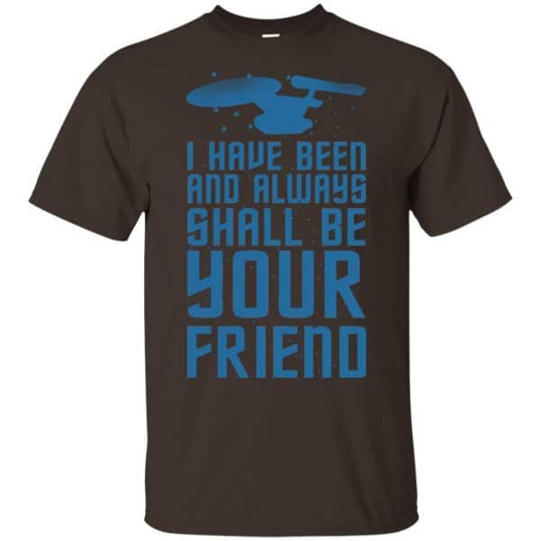 I Have Been And Always Shall Be Your Friend Shirt, Hoodie, Tank Apparel 4