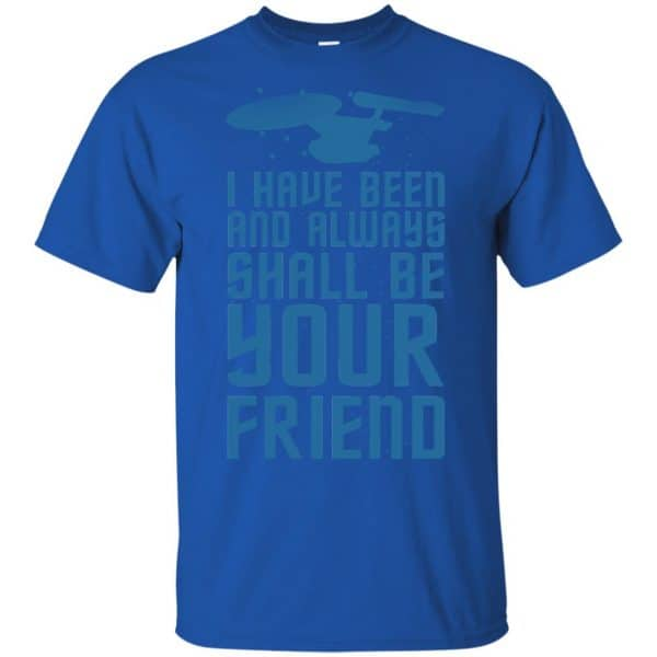 I Have Been And Always Shall Be Your Friend Shirt, Hoodie, Tank Apparel 5
