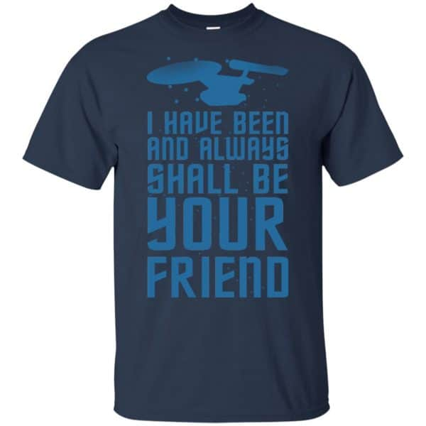 I Have Been And Always Shall Be Your Friend Shirt, Hoodie, Tank Apparel 6