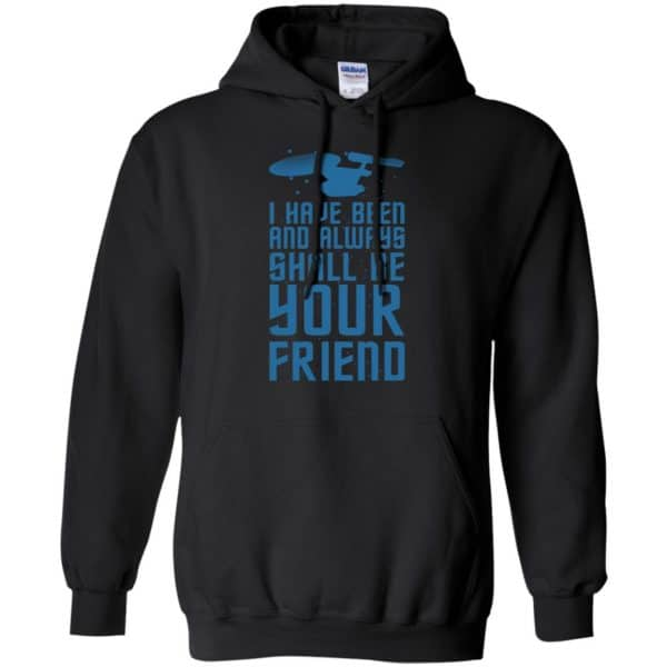 I Have Been And Always Shall Be Your Friend Shirt, Hoodie, Tank Apparel 7