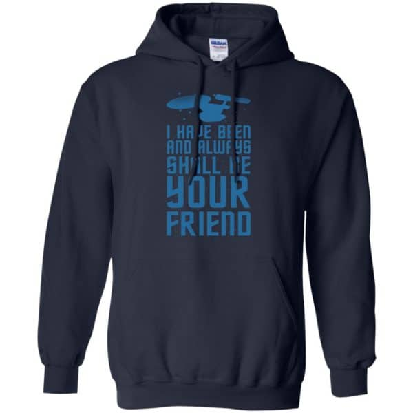 I Have Been And Always Shall Be Your Friend Shirt, Hoodie, Tank Apparel 8