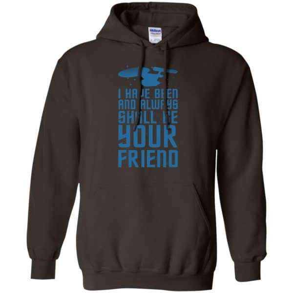 I Have Been And Always Shall Be Your Friend Shirt, Hoodie, Tank Apparel 9