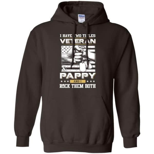 I Have Two Titles Veteran And Pappy And I Rock Them Both T-Shirts, Hoodie, Tank Apparel