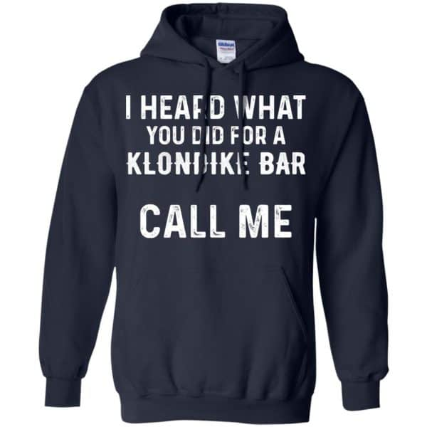 I Heard What You Did For A Klondike Bar Call Me Shirt, Hoodie, Tank Apparel 8
