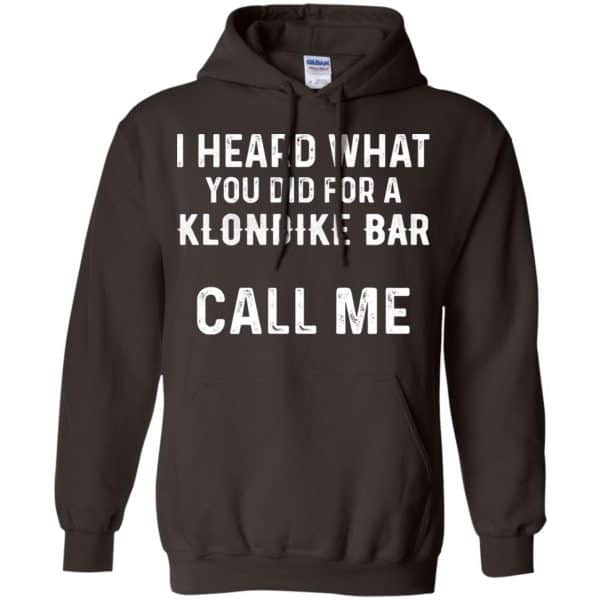 I Heard What You Did For A Klondike Bar Call Me Shirt, Hoodie, Tank Apparel 9