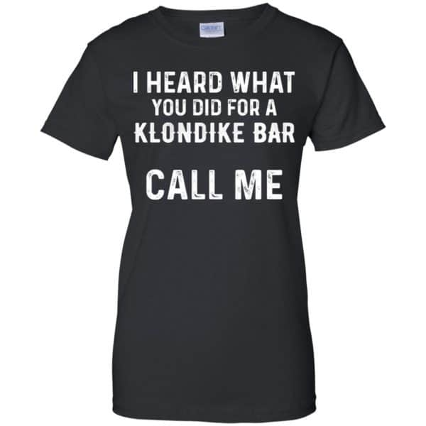 I Heard What You Did For A Klondike Bar Call Me Shirt, Hoodie, Tank Apparel 11
