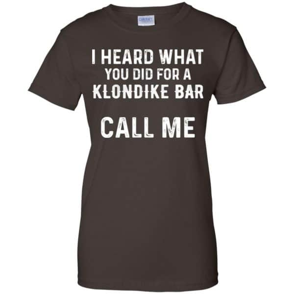 I Heard What You Did For A Klondike Bar Call Me Shirt, Hoodie, Tank Apparel 12