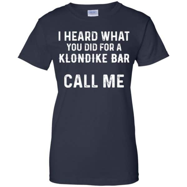 I Heard What You Did For A Klondike Bar Call Me Shirt, Hoodie, Tank Apparel 13