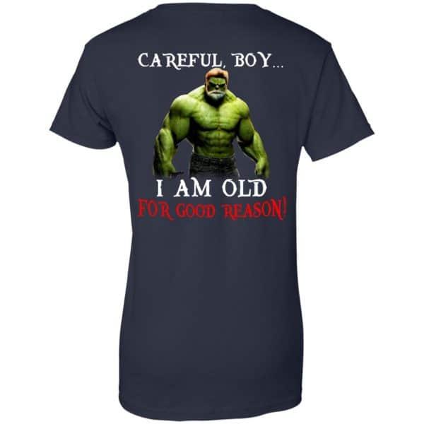 Hulk: Careful Boy I Am Old For Good Reason T-Shirts, Hoodie, Tank Apparel 13