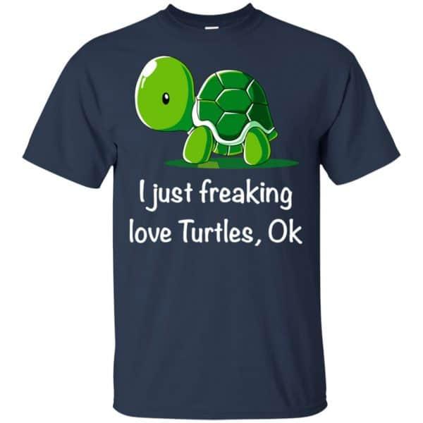 I Just Freaking Love Turtles Ok Shirt, Hoodie, Tank Apparel 6
