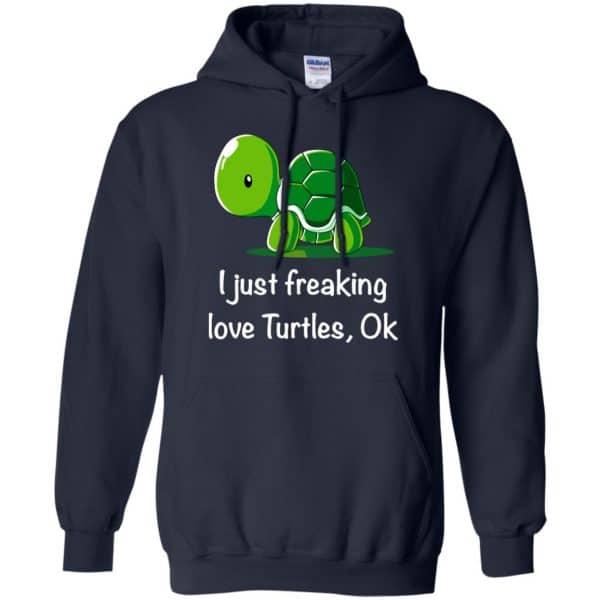 I Just Freaking Love Turtles Ok Shirt, Hoodie, Tank Apparel 8