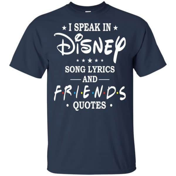 I Speak In Disney Song Lyrics and Friends Quotes Shirt, Hoodie, Tank Apparel 6