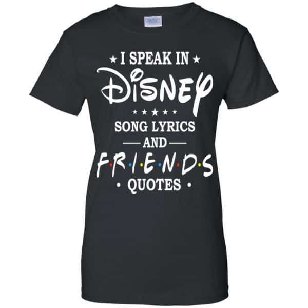 I Speak In Disney Song Lyrics and Friends Quotes Shirt, Hoodie, Tank Apparel 11