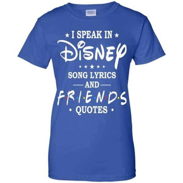 I Speak In Disney Song Lyrics and Friends Quotes Shirt, Hoodie, Tank Apparel 14