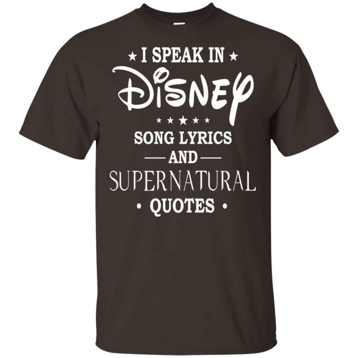i speak in disney song lyrics and supernatural quotes shirt