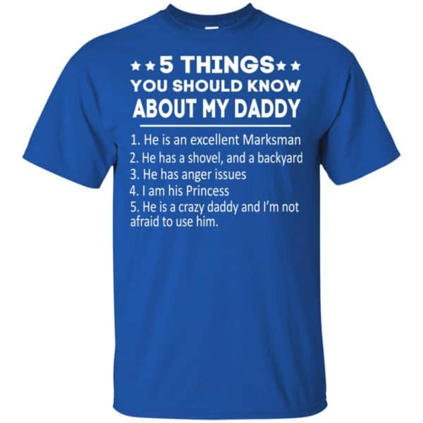 5 Things You Should Know About My Daddy T-Shirts, Hoodie, Tank Apparel 5