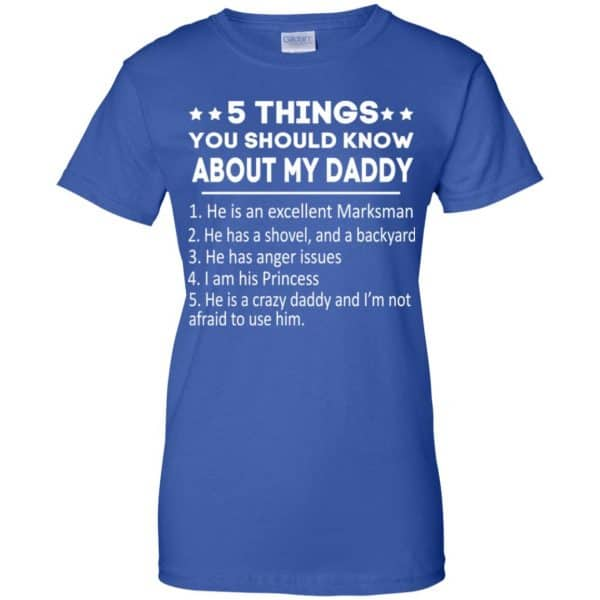 5 Things You Should Know About My Daddy T-Shirts, Hoodie, Tank Apparel 14
