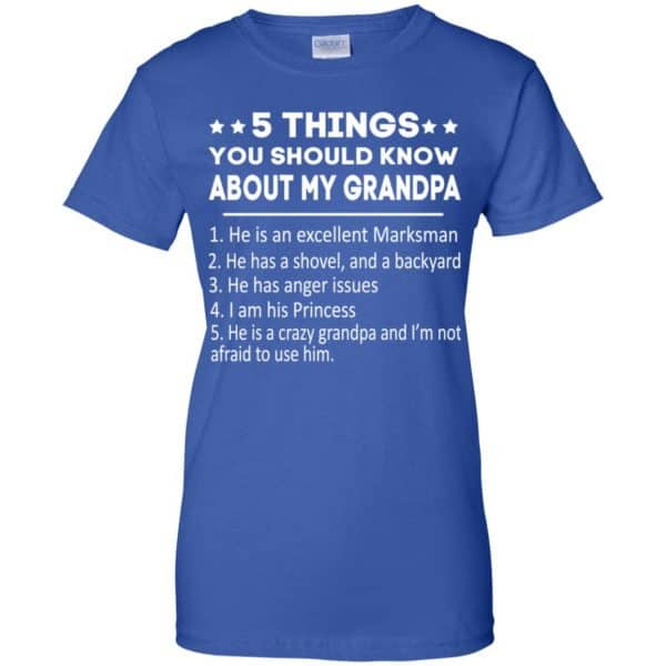 5 Things You Should Know About My Grandpa T-Shirts, Hoodie, Tank Apparel