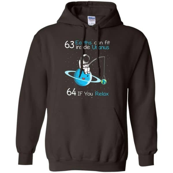 63 Earths Can Fit Inside Uranus 64 If You Relax Shirt, Hoodie, Tank Apparel