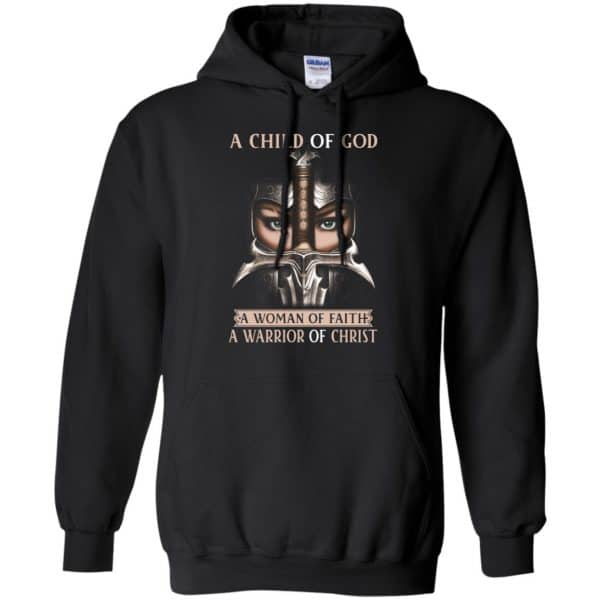 A Child Of God A Woman Of Faith A Warrior Of Christ Shirt, Hoodie, Tank Apparel