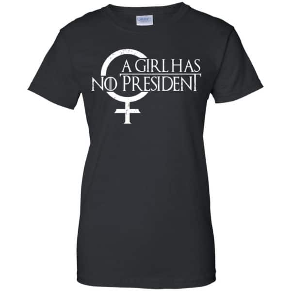 A Girl Has No President Game Of Thrones Shirt, Hoodie, Tank Apparel