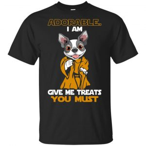 Adorable I Am Give Me Treats You Must Shirt, Hoodie, Tank