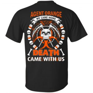 Viet Nam Veteran: Agent Orange We Came Home Death Came With Us T-Shirts, Hoodie, Sweater Apparel
