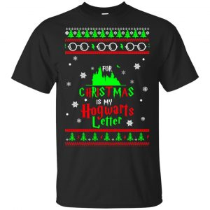 Harry Potter: All I Want Is My Hogwarts Letter Ugly Christmas Sweater, T-Shirts, Hoodie