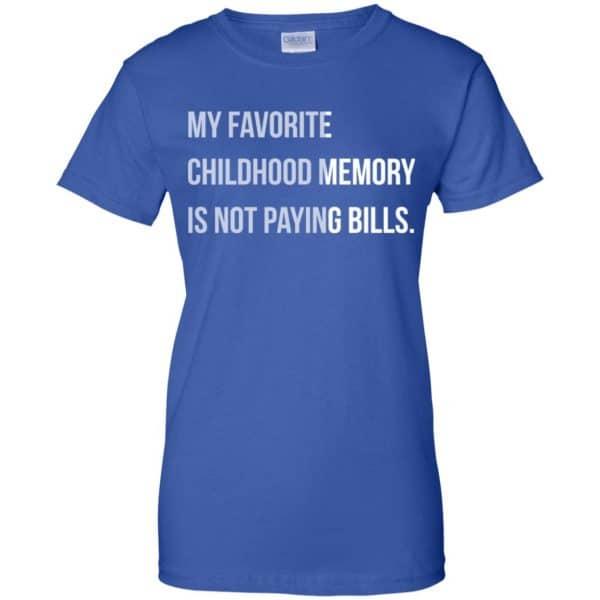 My Favorite Childhood Memory Is Not Paying Bills Shirt, Hoodie, Tank Apparel