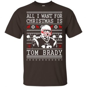 Tom Brady: All I Want For Christmas Is Tom Brady Christmas Sweater, T-Shirts, Hoodie Apparel
