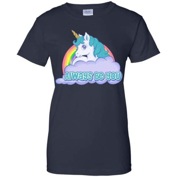 Unicorn: Always Be You Shirt, Hoodie, Tank Apparel