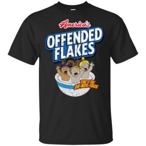 American Offended Flakes They're Ob-nox-jous Shirt, Hoodie, Tank Apparel