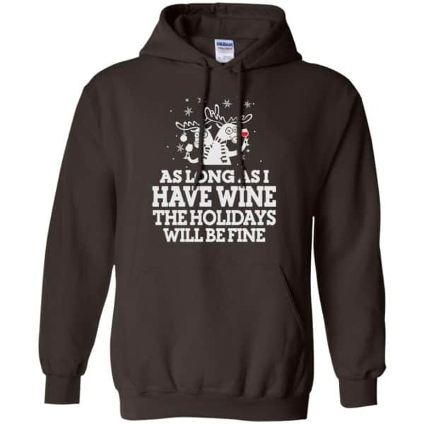 As Long As I Have Wine The Holidays Will Be Fine Shirt, Hoodie, Tank Apparel 9