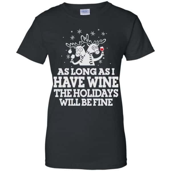 As Long As I Have Wine The Holidays Will Be Fine Shirt, Hoodie, Tank Apparel 11
