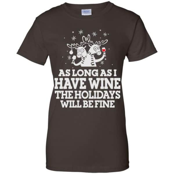As Long As I Have Wine The Holidays Will Be Fine Shirt, Hoodie, Tank Apparel 12