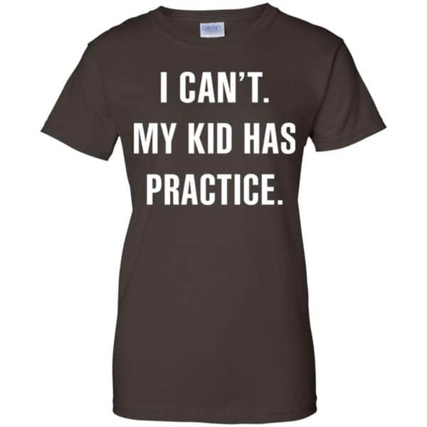 I Can't My Kid Has Practice Shirt, Hoodie, Tank Apparel 12