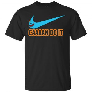 Caaaan Do It Shirt, Hoodie, Tank Apparel
