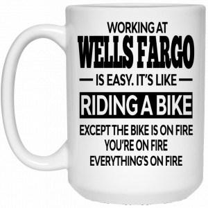 Working At Wells Fargo Is Easy It's Like Riding A Bike Mug Coffee Mugs 2
