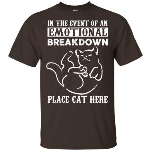 In The Event Of An Emotional Breakdown Place Cat Here Shirt, Hoodie, Tank Apparel