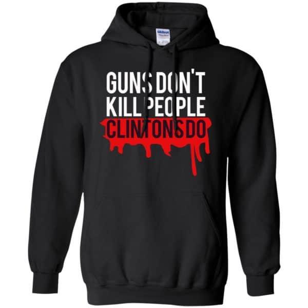 Guns Don't Kill People Clintons Do Shirt, Hoodie, Tank Apparel