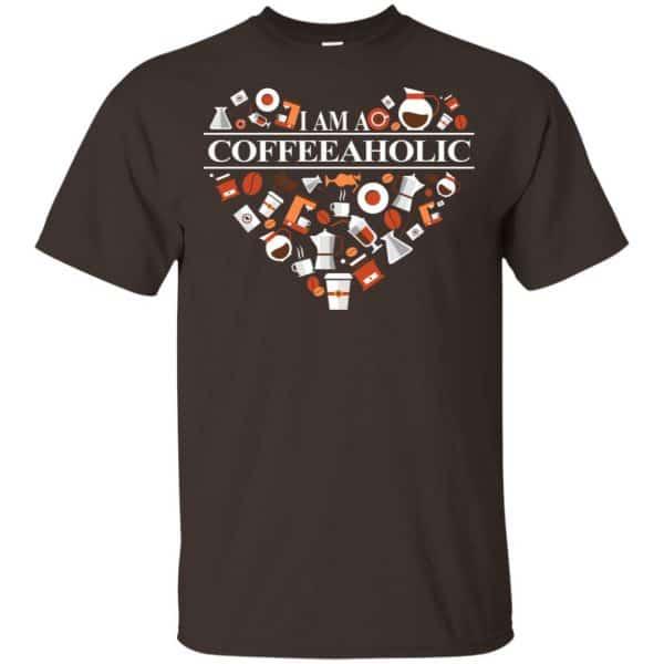 I Am A Coffeeaholic T-Shirts, Hoodie, Tank Apparel