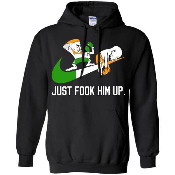 Conor McGregor – Just Fook Him Up – Conor McGregor Shirt, Hoodie, Tank Apparel 7