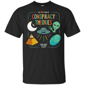 The Big Book Of Conspiracy Theories Everything You Know Is A Lie T-Shirts, Hoodie, Tank Apparel