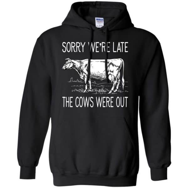 Sorry We're Late The Cows Were Out Shirt, Hoodie, Tank Apparel 7