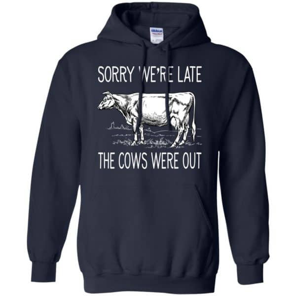 Sorry We're Late The Cows Were Out Shirt, Hoodie, Tank Apparel 8